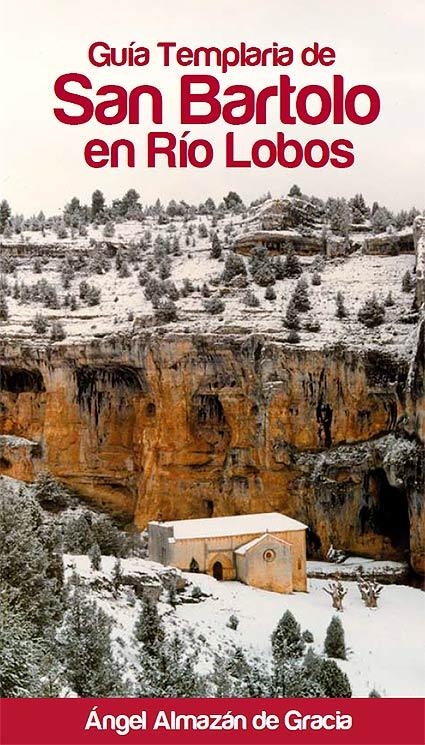 Guía templaria de San Bartolo en río Lobos - Portada