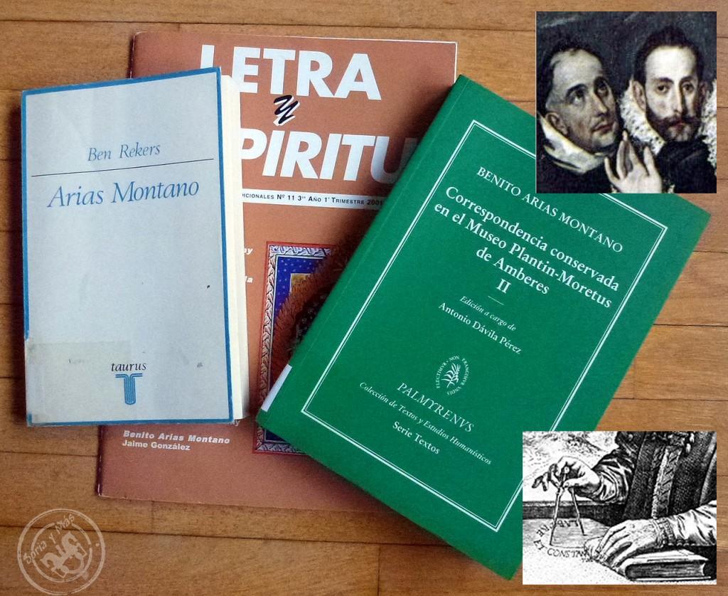Bibliografía sobre Arias Montano, al que vemos junto al Greco en el cuadro del Conde Orgaz. El compás de oro de Plantino, en el ángulo inferior derecho.